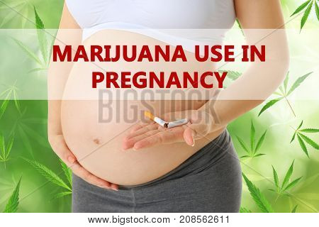Pregnant woman with broken cigarette and cannabis leaves on background