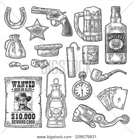 Set Wild West symbols. Sheriff star revolver dice horseshoe wanted poster whiskey spur money bag coins watch bomb lamp. Vector vintage black engraving isolated on white background.