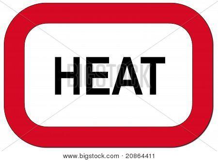 Warning sign heat