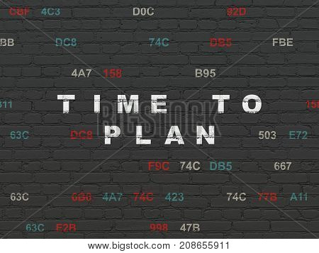 Time concept: Painted white text Time to Plan on Black Brick wall background with Hexadecimal Code