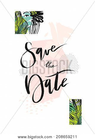 Hand drawn vector abstract modern tropical minimalistic save the date card template.Wedding, marriage, save the date, baby shower bridal, birthday, Valentine s day.Stylish simple design.Poster template.