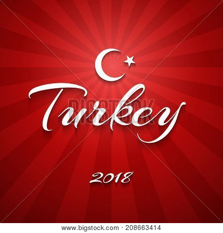 Inscription Turkey 2018 Crescent And Star Vector