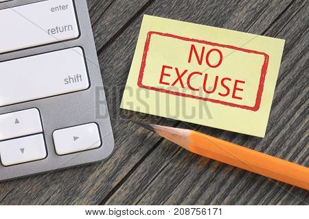 no excuse note concept with desk background