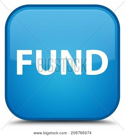Fund Special Cyan Blue Square Button