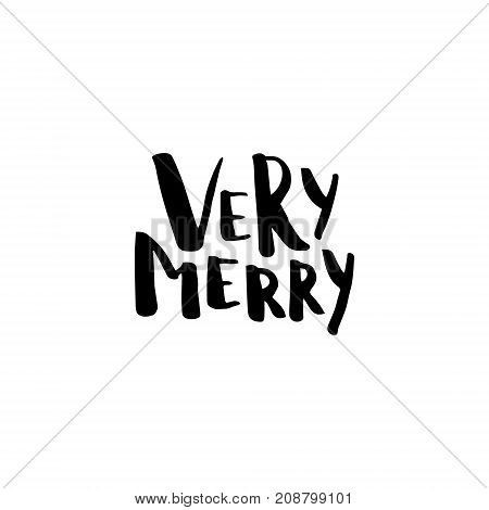 Christmas card with calligraphy Very Merry. Template for Greetings, Congratulations, Housewarming posters, Invitations, Photo overlays. Vector illustration