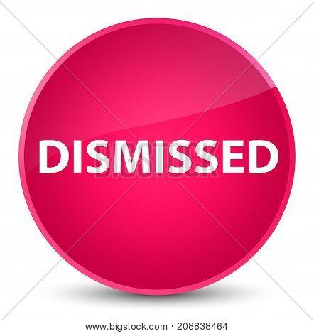 Dismissed Elegant Pink Round Button