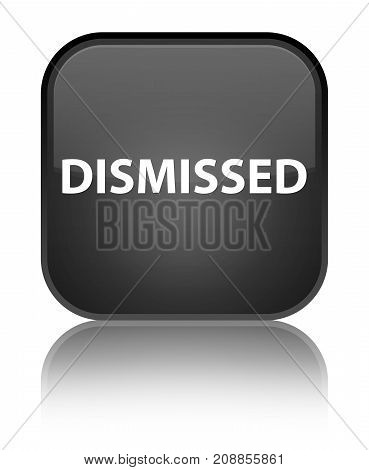 Dismissed Special Black Square Button