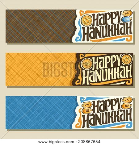 Vector set of banners for Hanukkah holiday with copy space, 3 web headers with gelt coins & playing spinning dreidels, original decorative font for text happy hanukkah on abstract geometric background