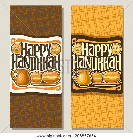 Vector vertical banners for Hanukkah holiday, greeting cards with chocolate gelt coins, oil jug & sufganiyot doughnuts on plate, original decorative font for text happy hanukkah on abstract background