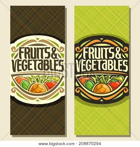 Vector vertical banners for Fruits and Vegetables, decorative handwritten script for title text fruits & vegetables, vintage round frame with pineapple and set of veggies on vivid abstract background