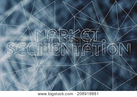Market Segmentation Text Over Dashed Lines Overlay And Unfocused Network Pattern