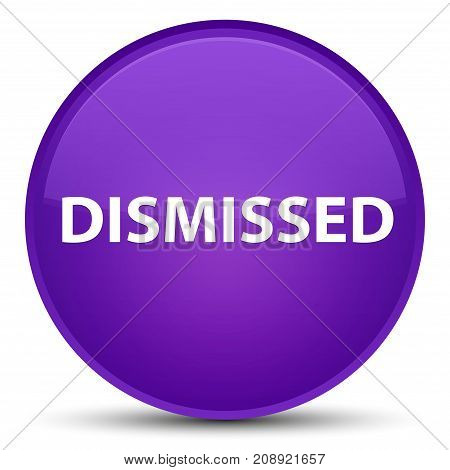Dismissed Special Purple Round Button