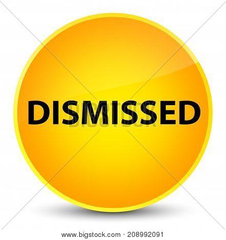 Dismissed Elegant Yellow Round Button
