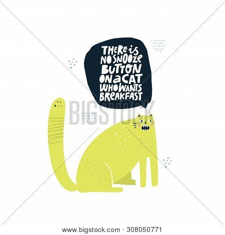 Annoying Cat Asking For Dinner Flat Illustration. There Is No Snooze Button On A Cat Who Wants Break