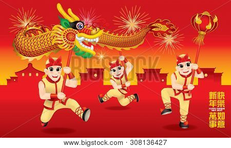 Men Performing Traditional Chinese Dragon Dance. With Different Posts And Colors. Caption: Wishing Y
