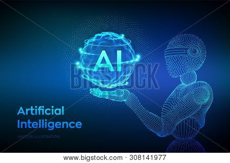 Ai. Artificial Intelligence. Wireframe Robot. Ai In Robotic Hand. Machine Learning And Cyber Mind Do
