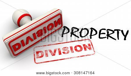 Division Of Property. Stamp And Imprint. Black Text Property And Red Rubber Stamp And Print Division