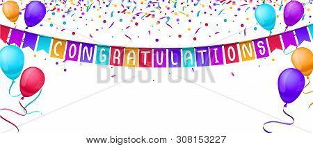 Congratulations Banner Template With Balloons And Confetti Isolated On White Background. Festive Gre