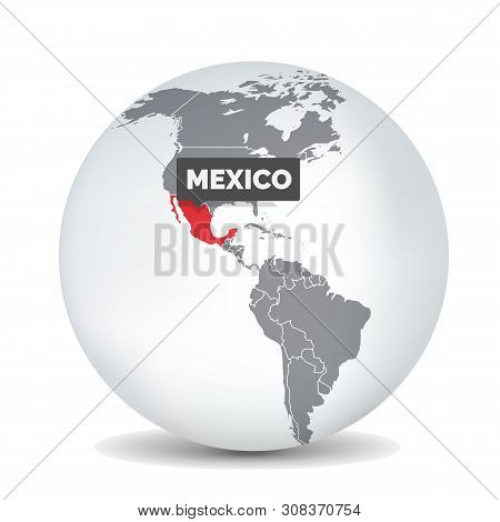 World Globe Map With The Identication Of Mexico. Map Of Mexico. Mexico On Grey Political 3d Globe. A