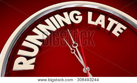 Running Late Clock Words Tardy 3d Illustration