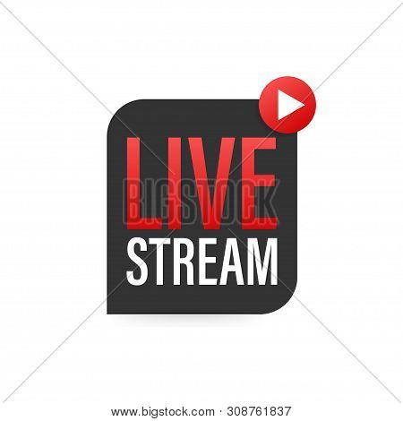 Live Streaming Logo, News And Tv Or Online Broadcasting. Vector Stock Illustration