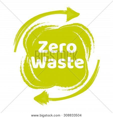 Zero Waste Lettering Text Sign Or Logo. Waste Management Concept. Reduce, Reuse, Recycle And Refuse.