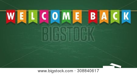 Welcome Back Party Flag Banner On School Black Board Background Vector Illustration Eps10