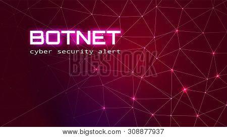 Botnet Cyber Security Alert Concept. Dark Red Bg