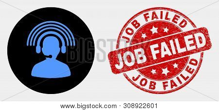 Rounded Radio Operator Icon And Job Failed Seal Stamp. Red Rounded Scratched Seal With Job Failed Te