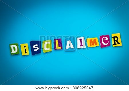 Single Word - Disclaimer From Cut Colorful Letters On Blue Background. A Word Writing Text On Banner