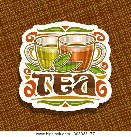 Vector Logo For Tea, Decorative Cut Paper Sign With Illustration Of 2 Glass Cups With Yellow And Bro