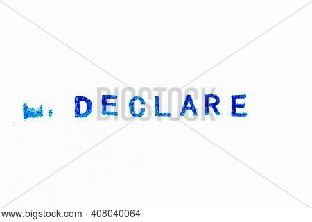 Blue Color Ink Of Rubber Stamp In Word Declare On White Paper Background