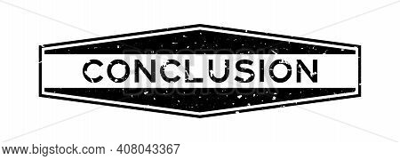 Grunge Black Conclusion Word Hexagon Rubber Seal Stamp On White Background