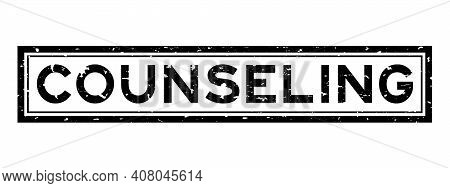 Grunge Black Counseling Word Square Rubber Seal Stamp On White Background