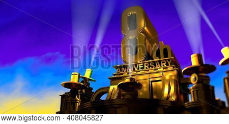 8th Anniversary In Thick Letters On A Large Golden Antique Style Building Illuminated By 6 Floodligh