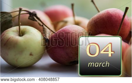 March 4 ,4th Day Of The Month. Apples - Vitamins You Need Every Day. Spring Month. Day Of The Year C