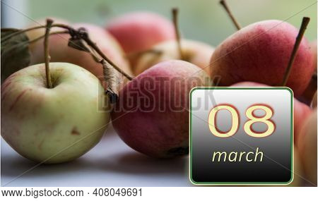 March 8 ,8th Day Of The Month. Apples - Vitamins You Need Every Day. Spring Month. Day Of The Year C