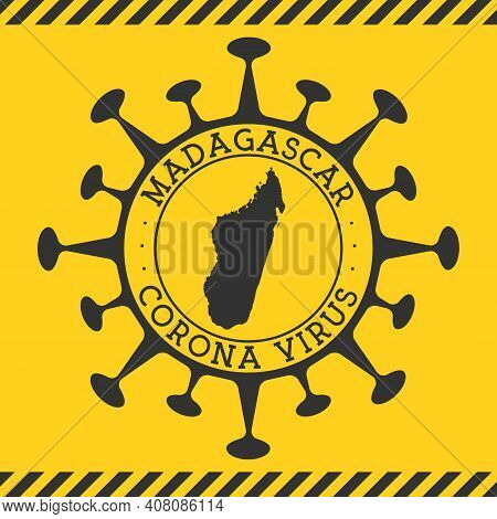 Corona Virus In Madagascar Sign. Round Badge With Shape Of Virus And Madagascar Map. Yellow Country