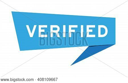 Paper Speech Banner With Word Verified In Blue Color On White Background (vector)