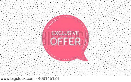 Exclusive Offer. Pink Speech Bubble On Polka Dot Pattern. Sale Price Sign. Advertising Discounts Sym