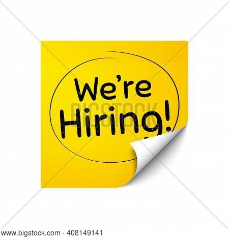 Were Hiring Symbol. Sticker Note With Offer Message. Recruitment Agency Sign. Hire Employees Symbol.