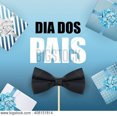 Holiday In Brazil Fathers Day. Portuguese Brazilian Saying Happy Fathers Day . Dia Dos Pais. Vector