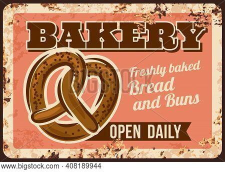 Bakery Pretzel Bread Metal Plate Or Rusty Poster, Vector Retro Price Menu. Bakery Shop Bread Food Pr