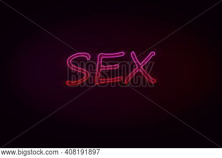 Sex. Neon Inscription On A Black Background. Glowing Text
