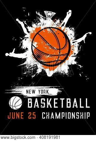 Basketball Championship Sport League Vector Flyer, Invitation On Tournament Vintage Grunge Poster Wi