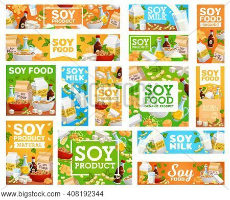 Vegetarian Food From Soy Beans Banners Set. Soy Oil, Sauce And Flour, Soymilk, Tofu Skin And Edamame