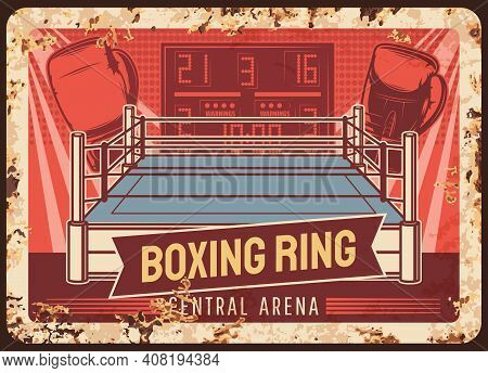 Box And Boxing Ring, Metal Plate Rusty, Sport Fight Club, Mma Kickboxing Vector Vintage Retro Poster