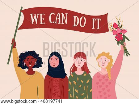 We Can Do It. International Womens Day, 8 March. Feminist Poster With Afro American, Arabian, Europe