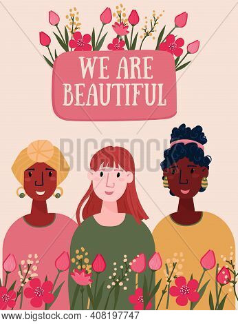 Happy Womens Day Card For 8 March. We Are Beautiful Text For Spring Poster. International Sisterhood