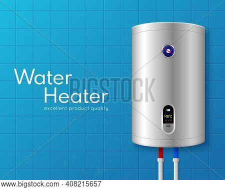 Colored Realistic Electric Water Heater Boiler Poster With Big White Headline And On Light Blue Wall